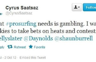 What pro surfing needs is gambling.  I want bookies to take bets on heats and contests.