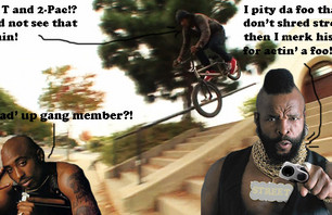 Mr. T will straight up pity on a foo that don't shred street. Best believe you gettin murked all up!